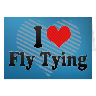 I Love Fly Tying Greeting Card