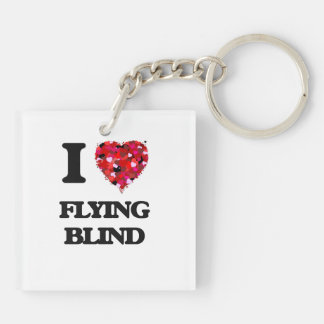 I love Flying Blind Double-Sided Square Acrylic Key Ring