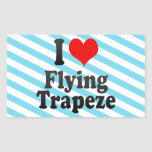 I love Flying Trapeze Rectangular Sticker