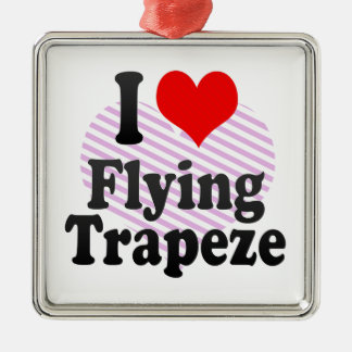 I love Flying Trapeze Silver-Colored Square Decoration