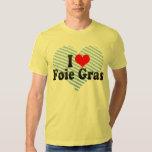 I Love Foie Gras T Shirts