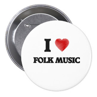 I love Folk Music 7.5 Cm Round Badge