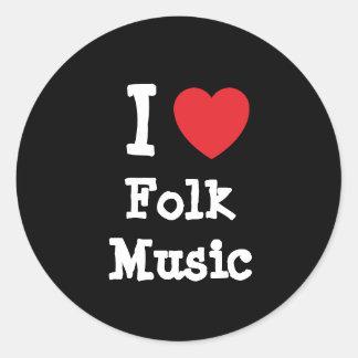 I love Folk Music heart custom personalized Round Stickers