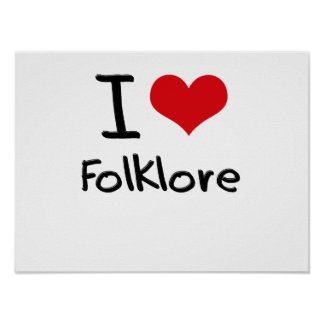 I Love Folklore Poster