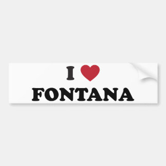 I Love Fontana California Car Bumper Sticker