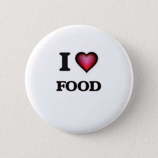 I Love Food 6 Cm Round Badge