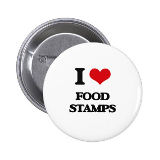 i LOVE fOOD sTAMPS Pinback Buttons