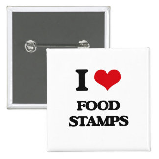 i LOVE fOOD sTAMPS Pinback Button