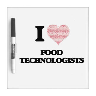 I love Food Technologists (Heart made from words) Dry Erase Boards