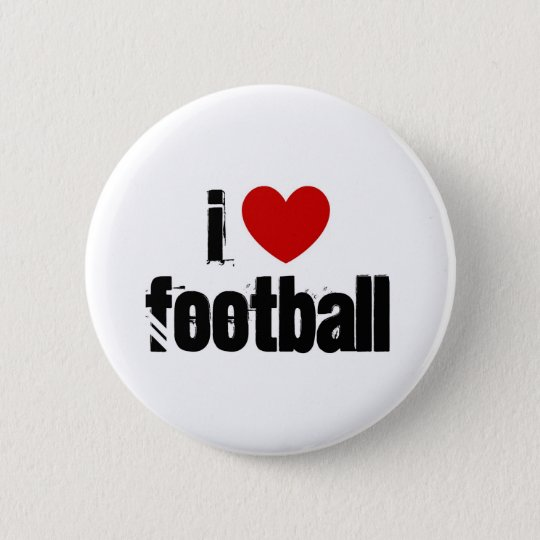 I love football 6 cm round badge