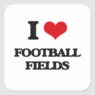 i LOVE fOOTBALL fIELDS Square Stickers