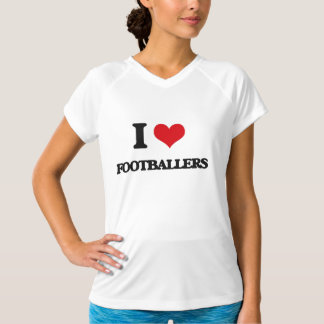 I love Footballers T Shirts