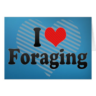 I Love Foraging Greeting Card