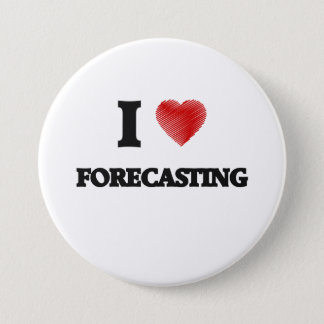 I love Forecasting 7.5 Cm Round Badge
