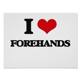 i LOVE fOREHANDS Poster