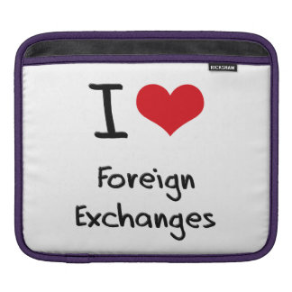 I Love Foreign Exchanges Sleeve For iPads