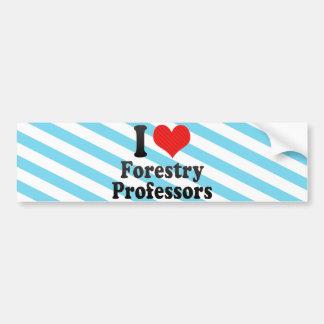 I Love Forestry Professors Bumper Stickers