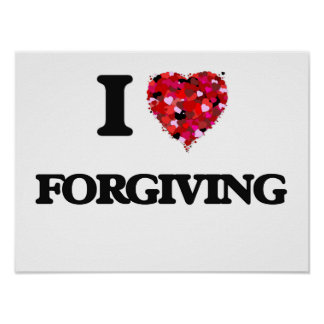 I Love Forgiving Poster
