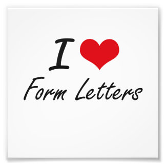 I love Form Letters Photo Art