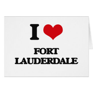 I love Fort Lauderdale Greeting Cards