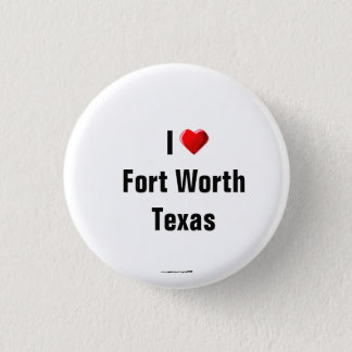 """I Love Fort Worth, Texas"" Button/Lapel Pin"