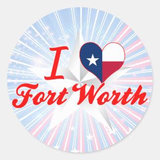 I Love Fort Worth, Texas Round Sticker