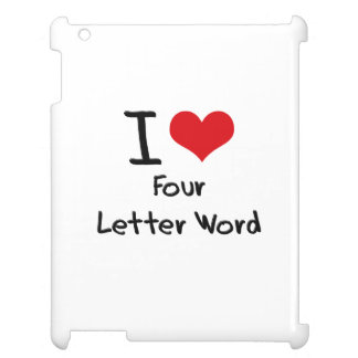 I Love Four Letter Word Case For The iPad 2 3 4