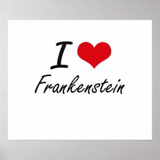 I love Frankenstein Poster