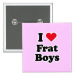 I love frat boys buttons