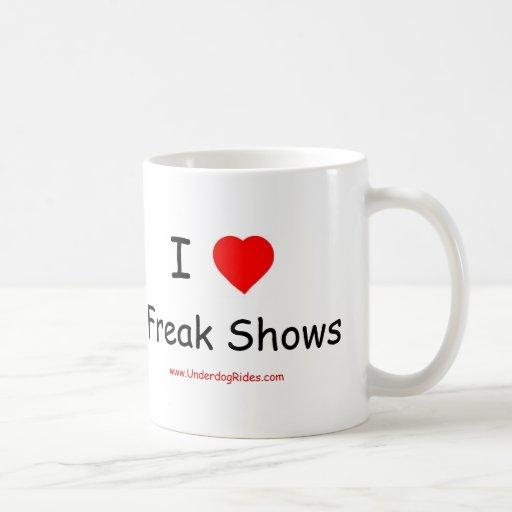 I love Freak Shows Mug