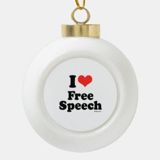 I LOVE FREE SPEECH CERAMIC BALL DECORATION