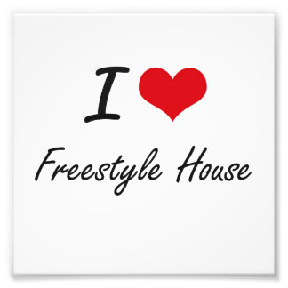 I Love FREESTYLE HOUSE Photographic Print