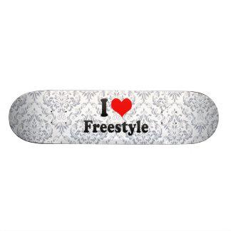 I love Freestyle Skate Decks