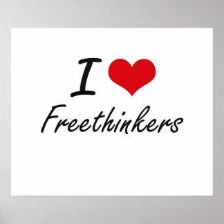 I love Freethinkers Poster