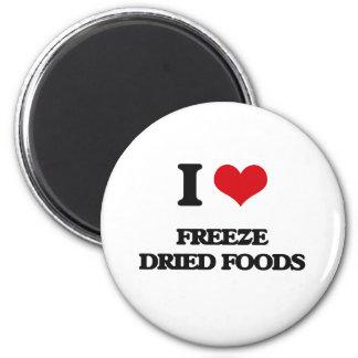 I love Freeze Dried Foods Fridge Magnet