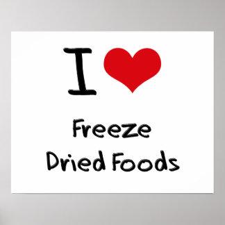 I Love Freeze Dried Foods Print
