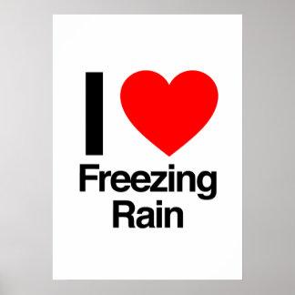 i love freezing rain posters
