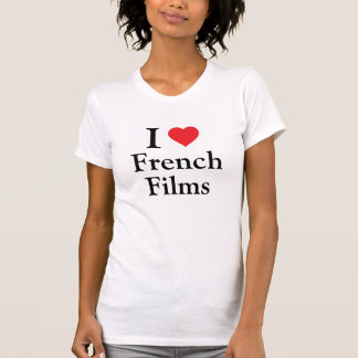 I love French Films T-Shirt