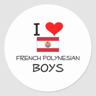 I Love French Polynesian Boys Round Sticker