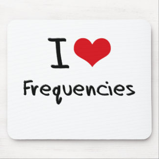 I Love Frequencies Mousepad