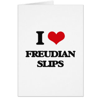I love Freudian Slips Greeting Card
