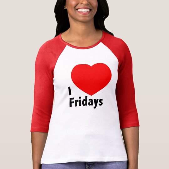 I love Fridays T-Shirt