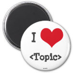 I Love ____ Fridge Magnet