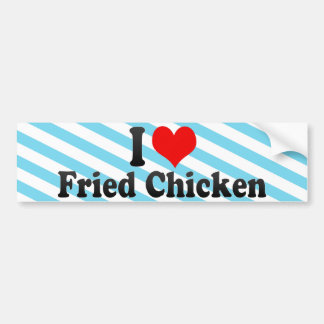 I Love Fried Chicken Bumper Sticker