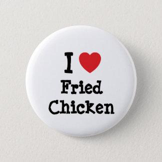 I love Fried Chicken heart T-Shirt 6 Cm Round Badge