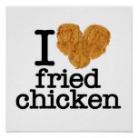 I Love Fried Chicken Poster