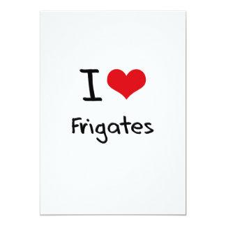 I Love Frigates 13 Cm X 18 Cm Invitation Card