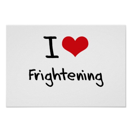 I Love Frightening Poster