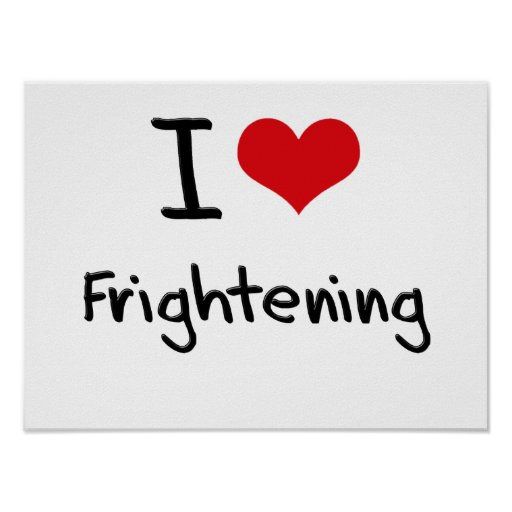 I Love Frightening Print