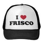 I Love Frisco Texas Hats